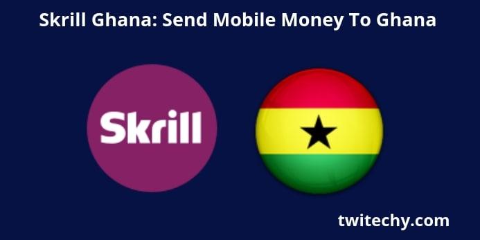 Skrill Ghana